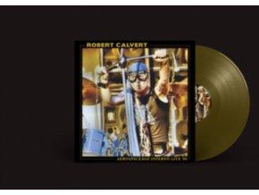 ROBERT CALVERT - Aerospaceage Inferno Live 86 (Gold Vinyl) (LP)