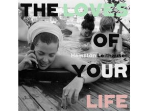 HAMILTON LEITHAUSER - The Loves Of Your Life (LP)