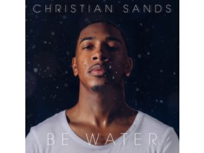 CHRISTIAN SANDS - Be Water (LP)