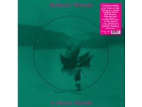 ROBERT WYATT - A Short Break (Picture Disc) (LP)