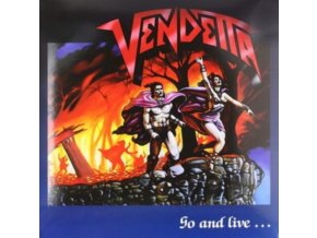 VENDETTA - Go And Live... Stay And Die (LP)