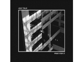 JULY TALK - Pray For It (LP)