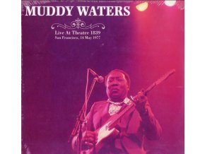 MUDDY WATERS - Live At Theatre 1839. San Francisco. May 14Th 1977 (LP)