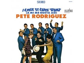 PETE RODRIGUEZ - I Like It Like That (A Mi Me Gusta Asi) (LP)