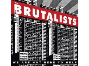 BRUTALISTS - We Are Not Here To Help (LP)
