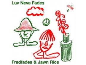 FRED FADES & JAWNRICE - Luv Neva Fades (LP)