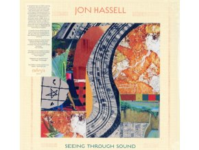 JON HASSELL - Seeing Through Sound (Pentimento Volume Two) (LP)