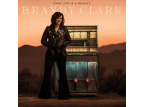 BRANDY CLARK - Your Life Is A Record (LP)