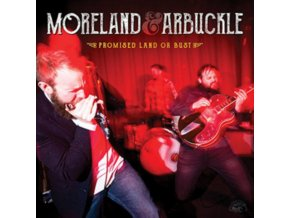 MORELAND & ARBUCKLE - Promised Land Or Bust (LP)
