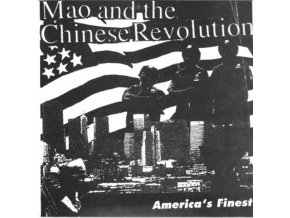 "MAO & THE CHINESE REVOLUTION - AmericaS Finest (7"" Vinyl)"