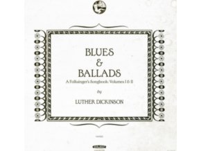 LUTHER DICKINSON - Blues & Ballads (A FolksingerS Songbook) Volumes I & Ii (LP)