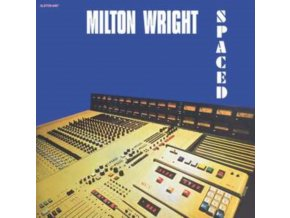 MILTON WRIGHT - Spaced LP (White Vinyl) (LP)