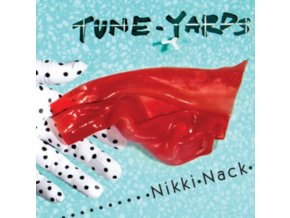 TUNE YARDS - Nikki Nack (LP)