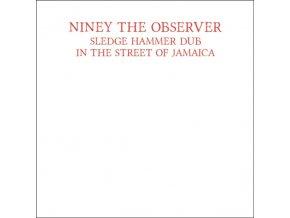 NINEY THE OBSERVER - Sledge Hammer Dub In The Street Of Jamaica (LP)