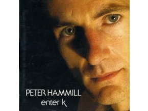 PETER HAMMILL - Enter K (LP)