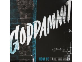 GODDAMNIT - How To Take The Burn (LP)
