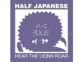 HALF JAPANESE - Hear The Lions Roar (LP)