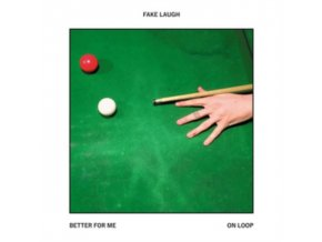 "FAKE LAUGH - Better For Me / On Loop (7"" Vinyl)"