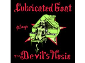 LUBRICATED GOAT - Plays The Devils Music (LP)