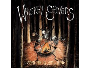 WHISKEY SHIVERS - Some Part Of Something (LP + CD)