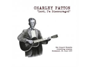 CHARLEY PATTON - Lord Im Discouraged: The Gennett Records Recording Session. Richmond. In. June. 1929 (LP)