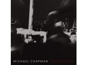 MICHAEL CHAPMAN - True North (LP)