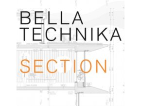 BELLA TECHNIKA - Section (LP)