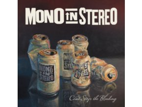 MONO IN STEREO - Cant Stop The Bleeding (LP)