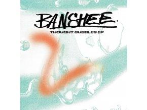 """BANSHEE - Thought Bubbles EP (12"""" Vinyl)"""