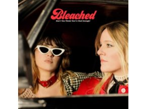 BLEACHED - Dont You Think Youve Had Enough (LP)