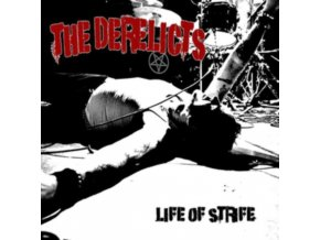 DERELICTS - Life Of Strife (LP)