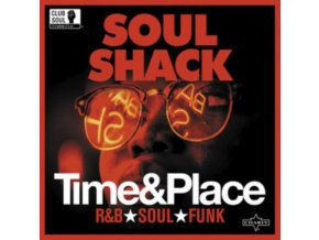SOUL SHACK - Time & Place (LP)