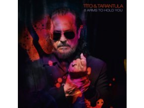 TITO & TARANTULA - 8 Arms To Hold You (LP)