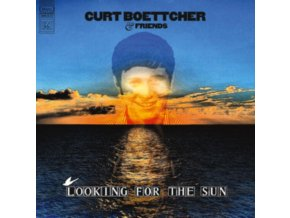 CURT BOETTCHER AND FRIENDS - Looking For The Sun (LP)