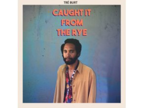 TRE BURT - Caught It From The Rye (LP)