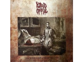 PUTIRD OFFAL - Sicknesses Obsessions (LP)
