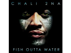 CHALI 2NA - Fish Outta Water (LP)