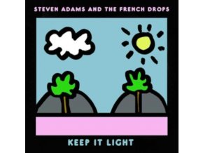STEVEN ADAMS AND THE FRENCH DROPS - Keep It Light (LP)