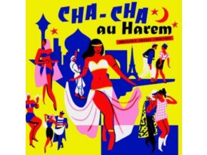 VARIOUS ARTISTS - Cha Cha Au Harem - Orientica - France 1960-1964 (LP)