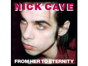 NICK CAVE & THE BAD SEEDS - From Her To Eternity (LP)