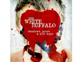 WHITE BUFFALO - Shadows. Greys & Evil Ways (LP)