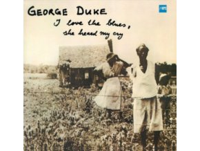 GEORGE DUKE - I Love The Blues. She Heard My Cry (LP)