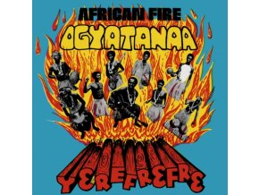 OGYATANAA SHOW BAND - African Fire Yerefrefre (LP)