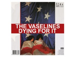 "VASELINES / POOH STICKS - Dying For It / Dying For It (Rsd 2020) (7"" Vinyl)"
