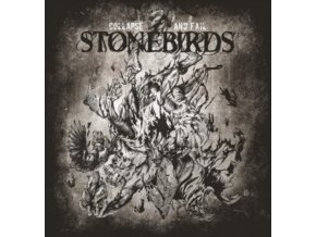 STONEBIRDS - Collapse And Fail (LP)