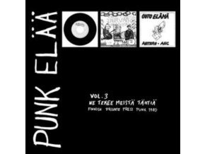 """VARIOUS ARTISTS - Punk Elaa 3: Ne Tekee Meista Tahtia (7"""" Vinyl)"""