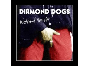 DIAMOND DOGS - Weekend Monster (LP)