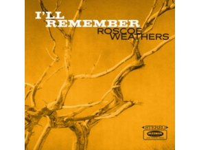 ROSCOE WEATHERS - Ill Remember (LP)