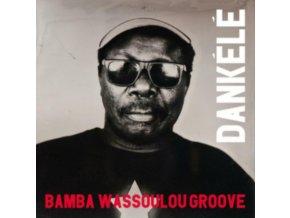 BAMBA WASSOULOU GROOVE - Dankele (Rsd 2020) (LP)
