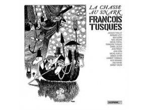 FRANCOIS TUSQUES - La Chasse Au Snark (The Hunting Of The Snark) (LP)